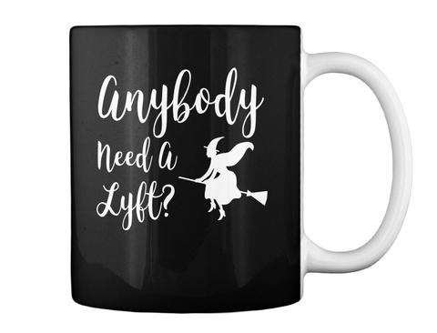 Anybody Need A Lyft? Halloween Mug Black T-Shirt Back