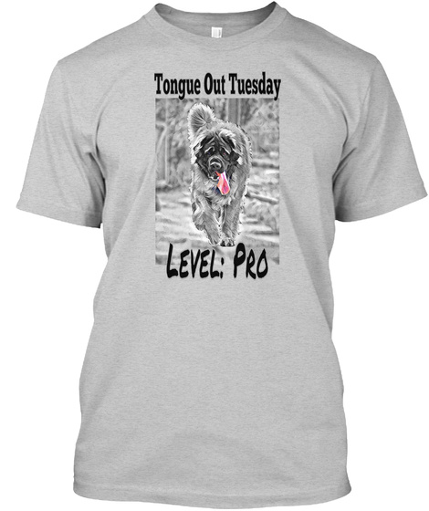 Tongue   Out   Tuesday Level: Pro Light Steel T-Shirt Front