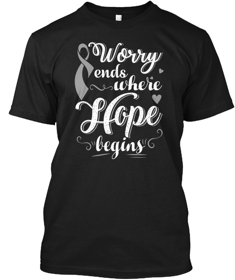 Brain Cancer Worry Hope Black T-Shirt Front