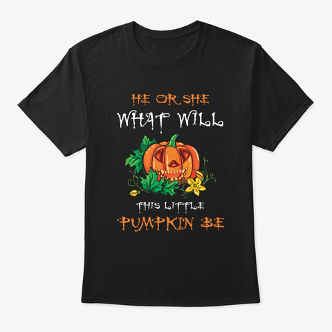 He Or She What Will This Little Pumpkin Black T-Shirt Front