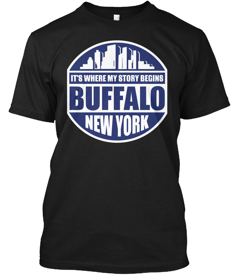 It's Where My Story Begins Buffalo New York Black T-Shirt Front