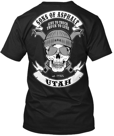 Sons Of Asphalt Live To Truck Truck To Live Est 1930 Utah Black T-Shirt Back