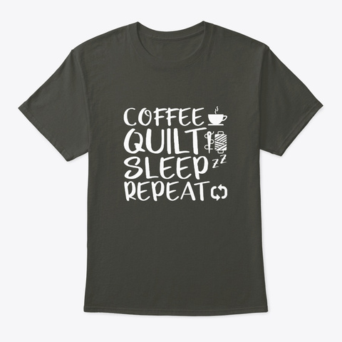 Coffee Quilt Sleep Repeat Quilting Lover Smoke Gray T-Shirt Front