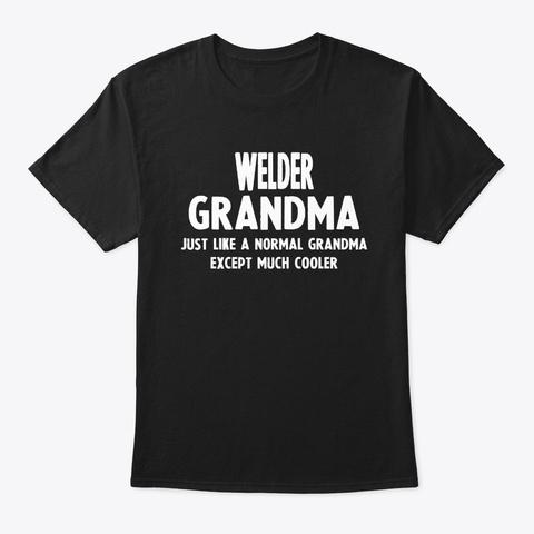 Gifts For Welder Grandma Black T-Shirt Front