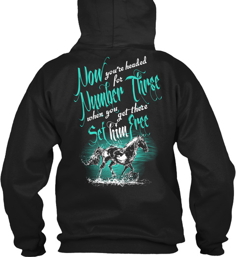 Now You're Headed For Number Three When You Get There Set Him Free Black T-Shirt Back