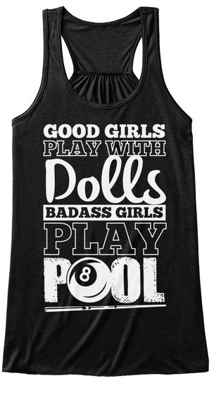 Good Girls Play With Dolls Badass Girls Play Pool Black Women's Tank Top Front