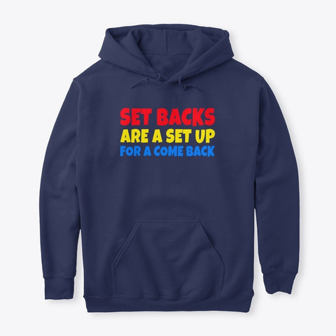 Set Backs Are A Set Up For A Come Back Navy T-Shirt Front