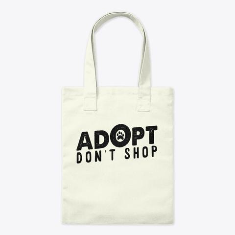 Adopt Don't Shop Dog Adoption Gift Natural T-Shirt Front