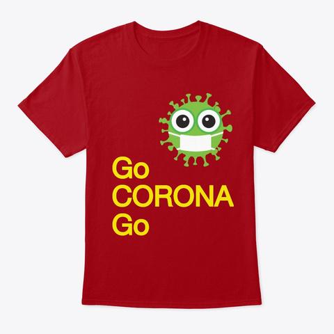 Go Corona Go Merchandise Deep Red T-Shirt Front