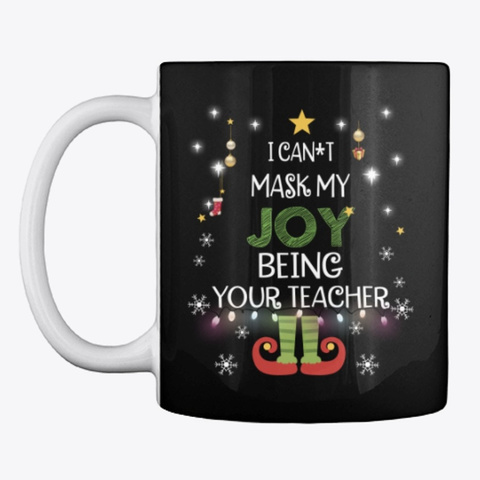 Teacher Christmas   Can't Mask My Joy Black T-Shirt Front