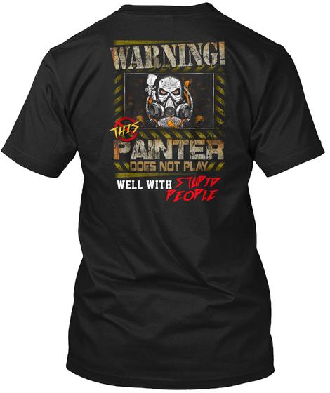 Painter Warning This Roofer Black T-Shirt Back