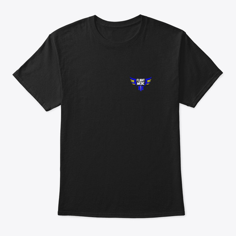 Flight Medic Aircrew Ems Emt Nurse Black T-Shirt Front