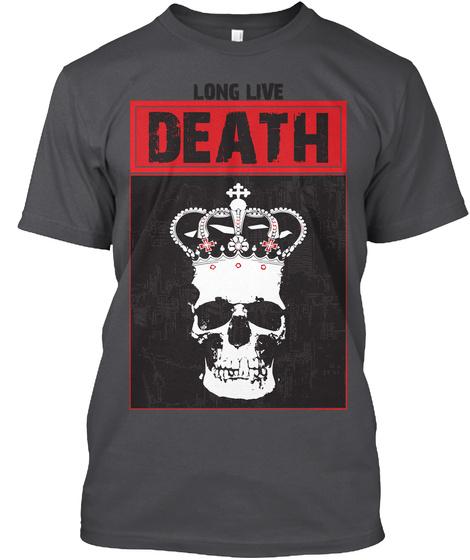 Long Live Death T Shirt   Black Metal Charcoal T-Shirt Front