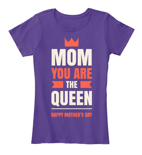 Mom You Are The Queen Purple T-Shirt Front