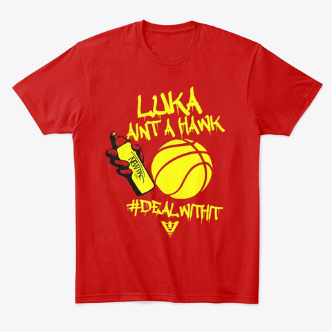 Luka Aint A Hawk Tee Classic Red T-Shirt Front
