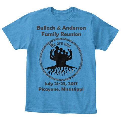 Bullock & Anderson Family Reunion We Are One July 21 23, 2017 Picayune, Mississippi Heathered Bright Turquoise  T-Shirt Front