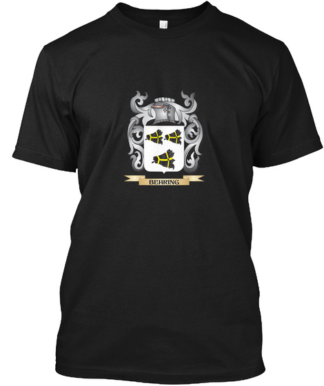Behring Family Crest   Behring Coat Of A Black T-Shirt Front