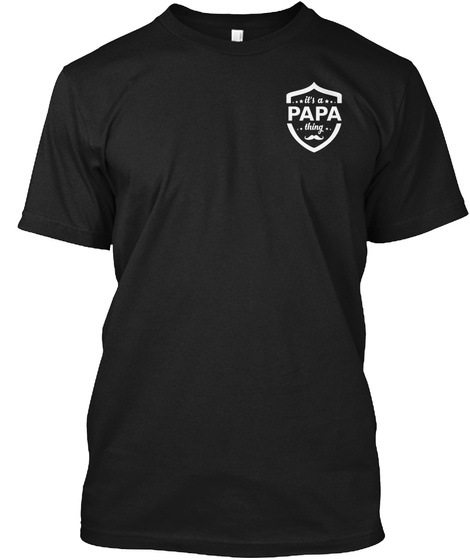 It's A Papa Thing Black T-Shirt Front