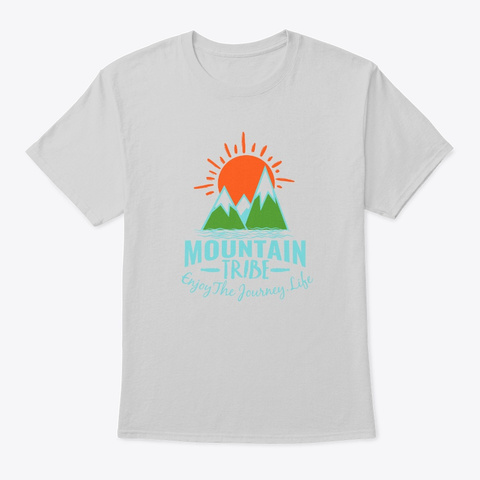 Mountain Tribe   Enjoy The Journey.Life Light Steel T-Shirt Front
