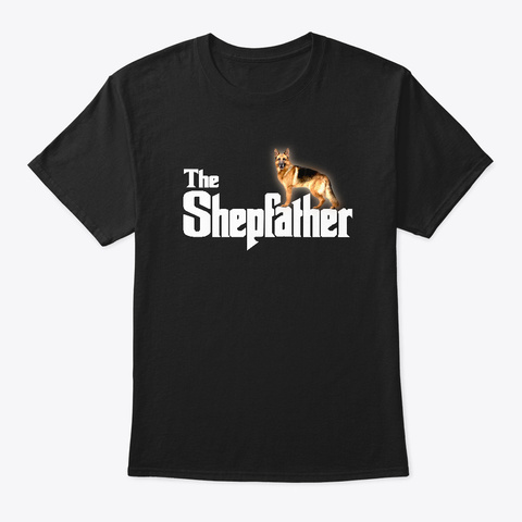 German Shepherd   The Shepfather  Black T-Shirt Front