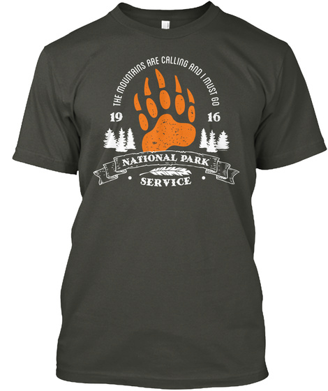 19 The Mountains Are Calling And I Must Go 16 National Park Service Smoke Gray T-Shirt Front