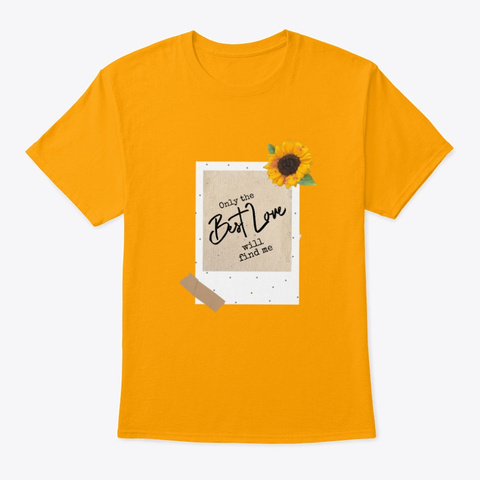 The Best Love Gold T-Shirt Front