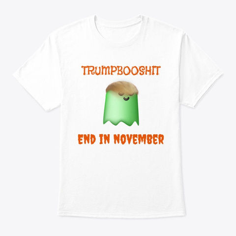 Anti Trump Boo Ghost Halloween White T-Shirt Front
