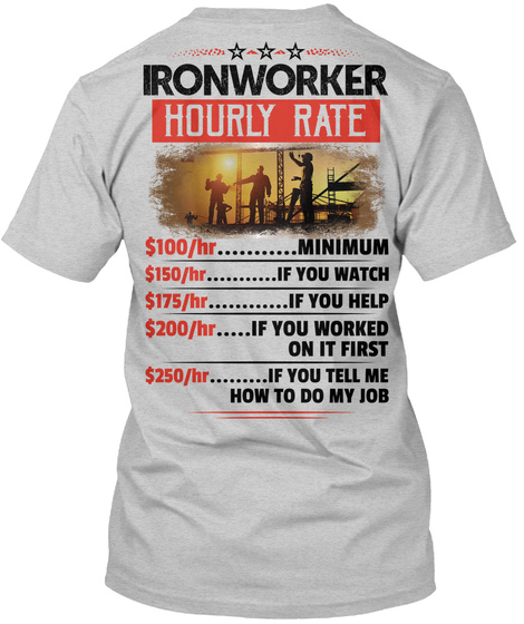 Ironworker Hourly Rate Light Steel T-Shirt Back