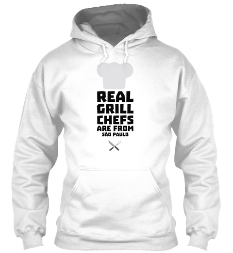 Real Grill Chefs Are From So Paulo Spw73 White T-Shirt Front