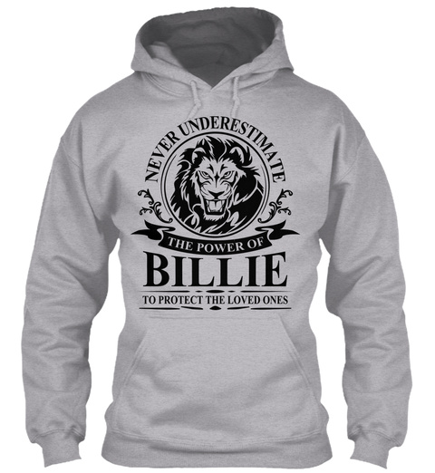 Never Underestimate The Power Of Billie To Protect The Loved Ones Sport Grey T-Shirt Front