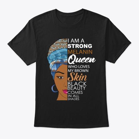Strong Black Melanin Queen Black T-Shirt Front