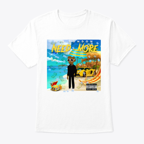 Need More Collection White T-Shirt Front