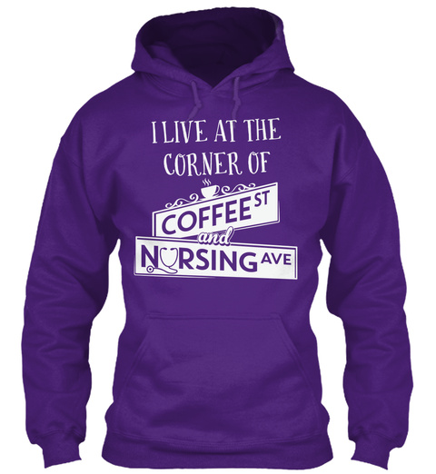 I Live At The Corner Of Coffee St And Nursing Ave  Purple T-Shirt Front