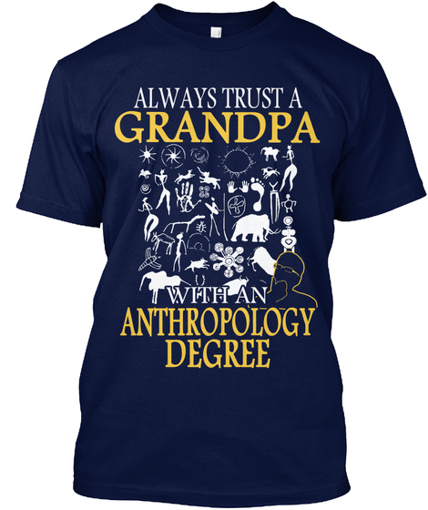 Always Trust A Grandpa With An Anthropology Degree Navy T-Shirt Front
