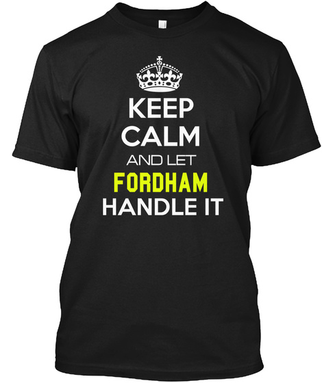 Keep Calm And Let Fordham Handle It Black Camiseta Front