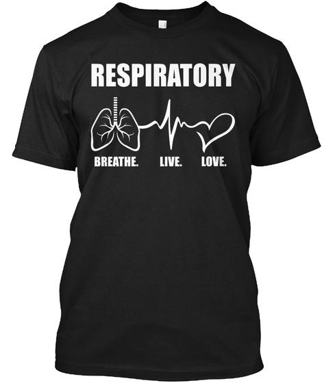 Respiratory Breathe Live Love Black T-Shirt Front