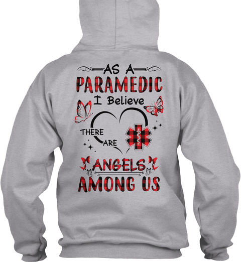 As A Paramedic I Believe There Are Angels Among Us Sport Grey T-Shirt Back
