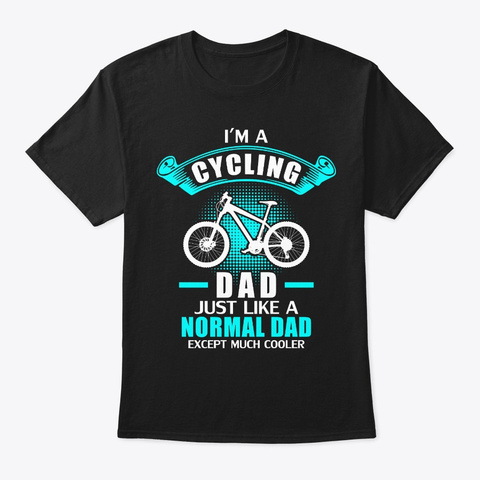 Cycling Dad T Shirt   Father's Day Black T-Shirt Front