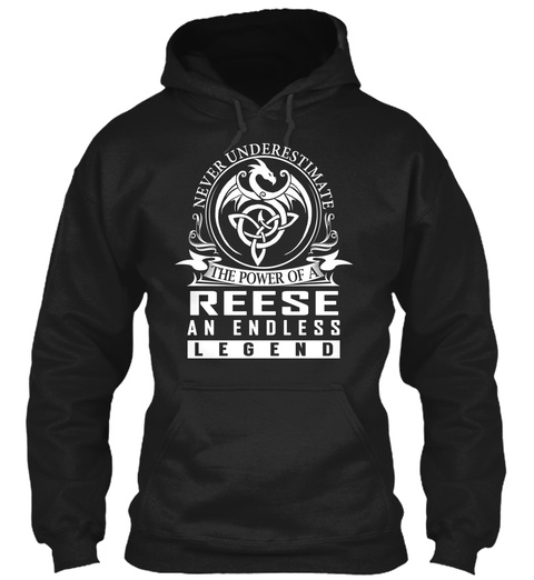 Never Underestimate The Power Of A Reese An Endless Legend Black T-Shirt Front