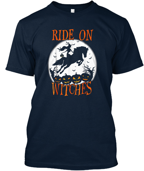 Ride Witches Happy Halloween Horse Love  New Navy T-Shirt Front