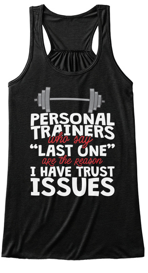 Personal Trainers Who Say 'last One' Are The Reason I Have Trust Issues Black Women's Tank Top Front