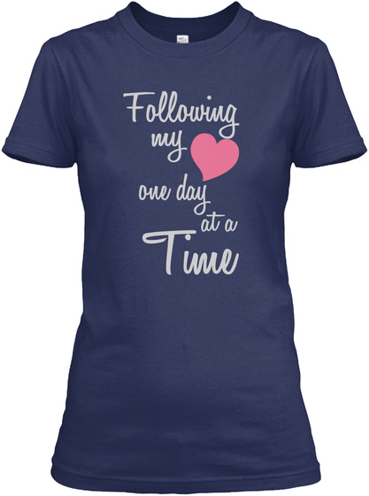 Following My  One Day At A Time Navy T-Shirt Front
