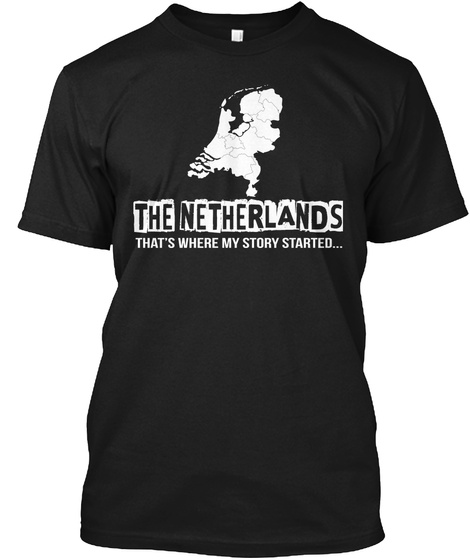 The Netherlands That's Where My Story Started Black T-Shirt Front
