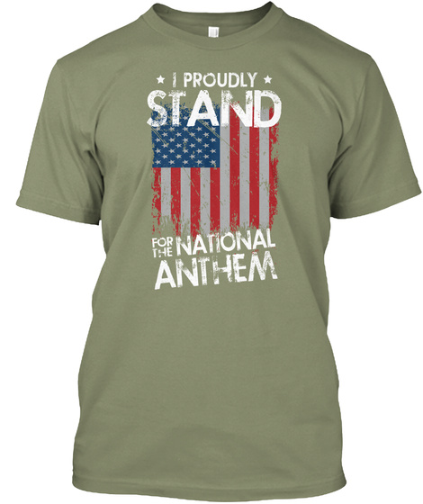 * I Proudly * Stand For The National Anthem Light Olive T-Shirt Front