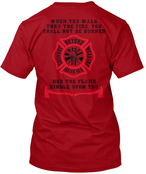 Isaiah 43:2 When You Walk Thru The Fire, You Shall Not Be Burned Beyond Measure 18aiah 43:2 Courage Not The Flame... Deep Red Kaos Back