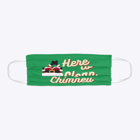 Clean Your Chimney Green T-Shirt Flat