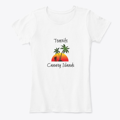 Tenerife Canary Island White T-Shirt Front