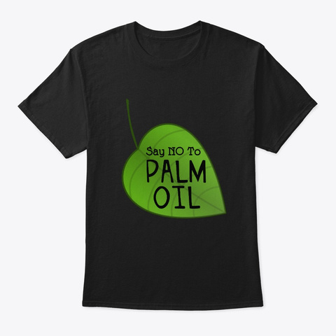 No Palm Oil Design Ecologists Black T-Shirt Front