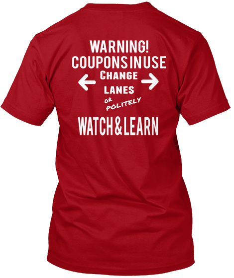 Jhecouponingcouple.Com Warning! Coupons In Use Change Lanes Or Politely Watch & Learn Deep Red T-Shirt Back