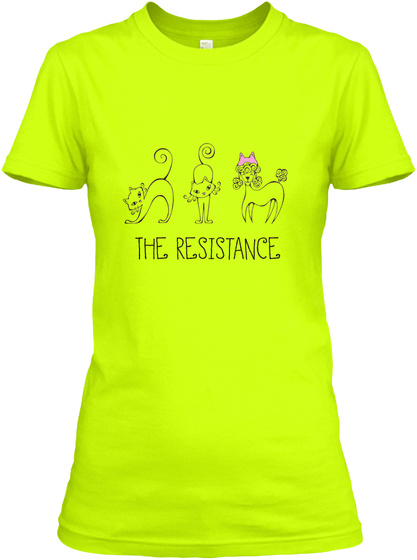 The Resistance Safety Green Women's T-Shirt Front
